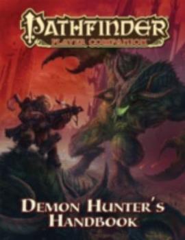 Pathfinder Player Companion: Demon Hunter's Handbook - Book  of the Pathfinder Player Companion