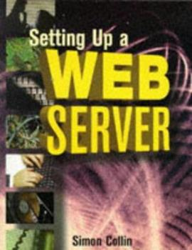 Setting up a Web Server 1555581749 Book Cover