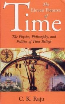 Hardcover The Eleven Pictures of Time: The Physics, Philosophy, and Politics of Time Beliefs (Sage Masters in Modern Social Thought) Book