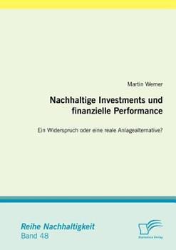 Nachhaltige Investments Und Finanzielle Performance: Ein Widerspruch Oder Eine Reale Anlagealternative? 3842877765 Book Cover