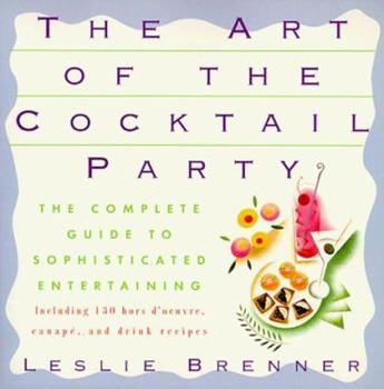 Art of the Cocktail Party: The Complete Guide to Sophisticated Entertaining 0452272351 Book Cover