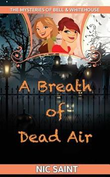 A Breath of Dead Air - Book #8 of the Mysteries of Bell & Whitehouse