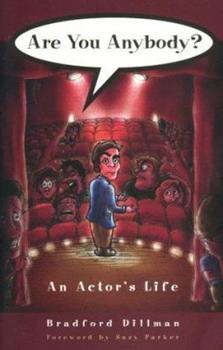 Are You Anybody?: An Actor's Life 1564741990 Book Cover
