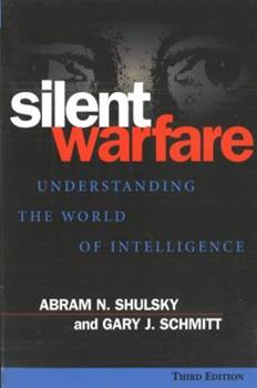 Paperback Silent Warfare : Understanding the World of Intelligence Book