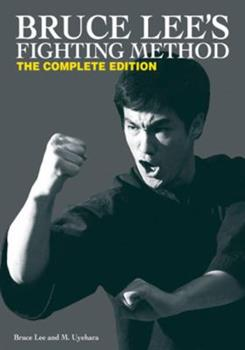 Bruce Lee's Fighting Method: The Complete Edition - Book  of the Bruce Lee's Fighting Method