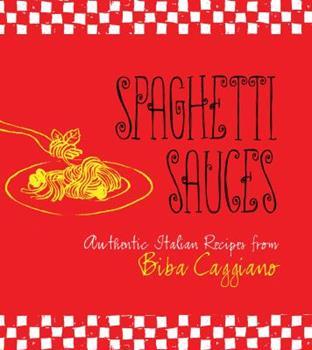 Spaghetti Sauces 1423606884 Book Cover