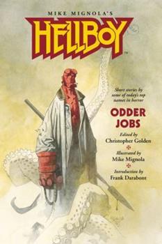 Hellboy: Odder Jobs - Book  of the Hellboy Novels