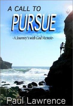 Paperback A Call To Pursue: A Journey's With God Memoir Book