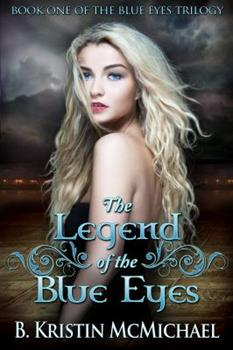 The Legend of the Blue Eyes - Book #1 of the Blue Eyes Trilogy