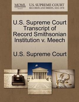 Paperback U. S. Supreme Court Transcript of Record Smithsonian Institution V. Meech Book