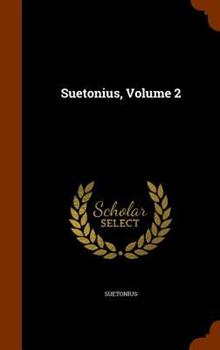 Suetonius, Volume 2 1346049947 Book Cover