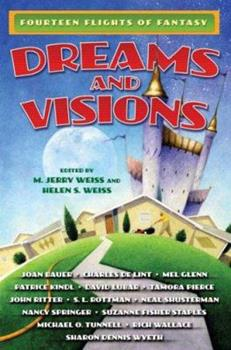 Dreams and Visions: Fourteen Flights of Fantasy 0765351072 Book Cover