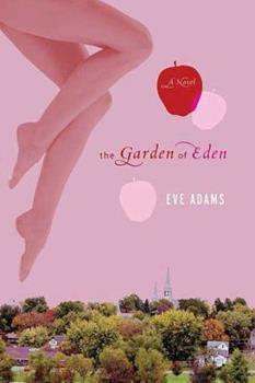 The Garden of Eden: A Novel