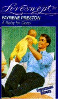 A Baby for Daisy  (Loveswept, No 701) - Book #6 of the Conquering Heroes