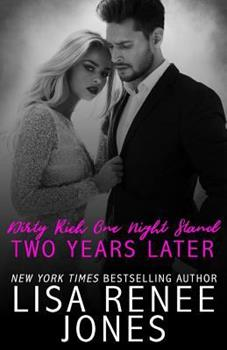 Dirty Rich One Night Stand: Two Years Later - Book #6 of the Dirty Rich