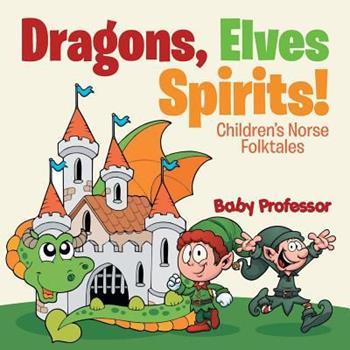 Paperback Dragons, Elves, Sprites! - Children's Norse Folktales Book