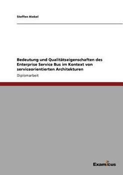 Paperback Bedeutung und Qualit?tseigenschaften des Enterprise Service Bus Im Kontext Von Serviceorientierten Architekturen Book