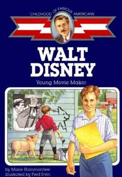 Walt Disney: Young Movie Maker - Book  of the Childhood of Famous Americans