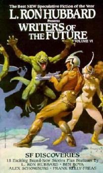 L. Ron Hubbard Presents Writers of the Future 6 - Book #6 of the L. Ron Hubbard Presents Writers of the Future