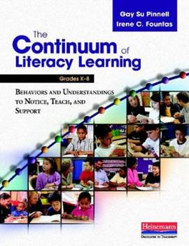 Paperback The Continuum of Literacy Learning, Grades K-8: Behaviors and Understandings to Notice, Teach, and Support Book