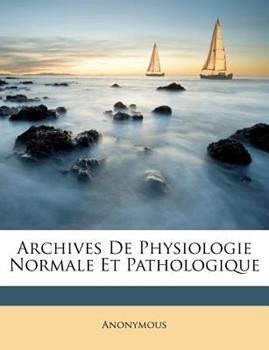 Paperback Archives de Physiologie Normale et Pathologique Book