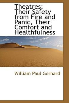 Paperback Theatres : Their Safety from Fire and Panic, Their Comfort and Healthfulness Book