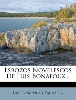 Paperback Esbozos Novelescos de Luis Bonafoux... Book