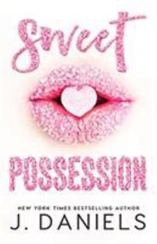 Sweet Possession - Book #2 of the Sweet Addiction