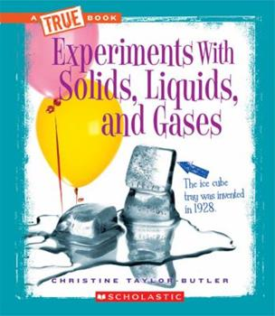 Paperback Experiments with Solids, Liquids, and Gases (True Books) Book