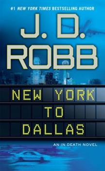 New York to Dallas - Book #33 of the In Death