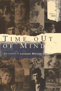 Time out of Mind: The Diaries of Leonard Michaels, 1961-1995 1573221422 Book Cover