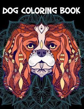 Paperback Dog Coloring Book: Detailed Animals Coloring Pages for Teenagers, Tweens, Older Kids, Boys, & Girls, Zendoodle Book