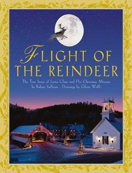 Paperback Flight of the Reindeer : The True Story of Santa Claus and His Christmas Mission Book