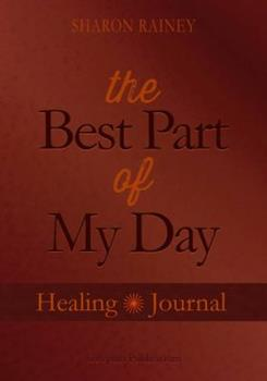 Paperback The Best Part of My Day: A Healing Journal for Chronically Ill Patients Book