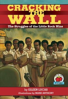 Cracking the Wall: The Struggles of the Little Rock Nine - Book  of the On My Own History
