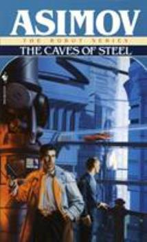 The Caves of Steel - Book #4 of the Foundation Universe