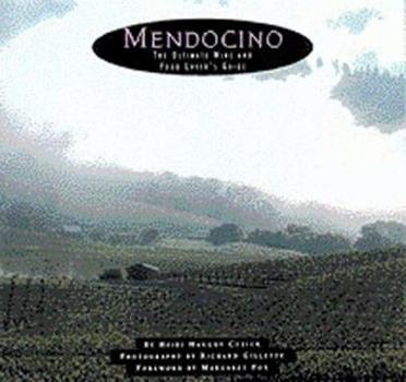 Mendocino: The Ultimate Wine and Food Lover's Guide 0811813916 Book Cover