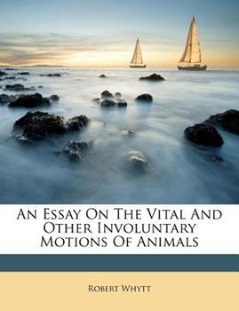 Paperback An Essay on the Vital and Other Involuntary Motions of Animals Book