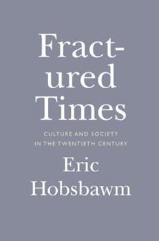 Fractured Times: Culture and Society in the Twentieth Century 1595589775 Book Cover