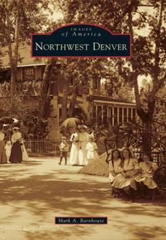 Northwest Denver - Book  of the Images of America: Colorado