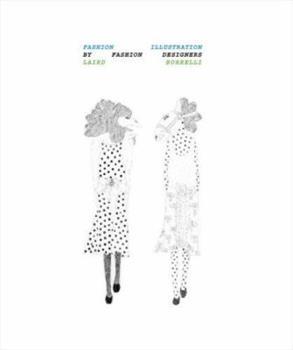 Hardcover Fashion Illustration by Fashion Designers Book