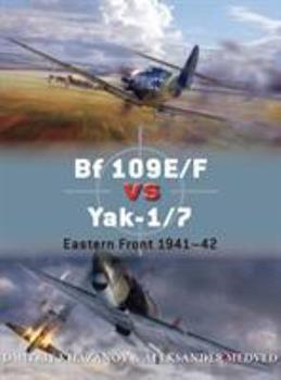 Bf 109E/F vs Yak-1/7: Eastern Front 1941-42 - Book #65 of the Duel