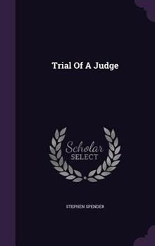 Trial of a Judge a Tragedy in Five Acts 134091347X Book Cover