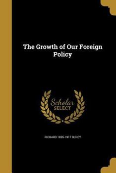 Paperback The Growth of Our Foreign Policy Book