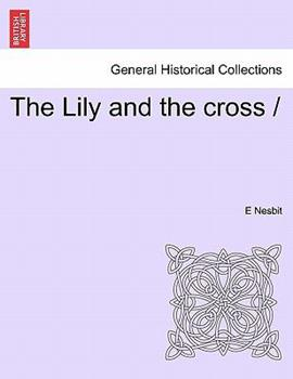 Paperback The Lily and the Cross Book