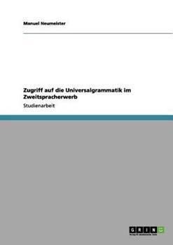 Paperback Zugriff auf die Universalgrammatik im Zweitspracherwerb [German] Book