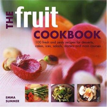 The Fruit Cookbook 1844760189 Book Cover