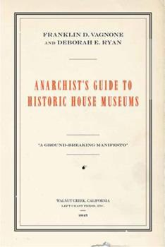 Paperback Anarchist's Guide to Historic House Museums Book