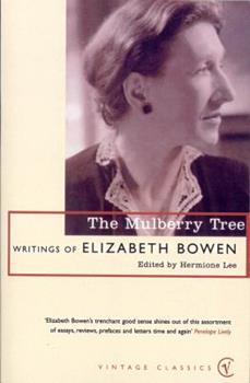 The Mulberry Tree: Writings of Elizabeth Bowen 0151632405 Book Cover
