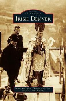 Irish Denver - Book  of the Images of America: Colorado